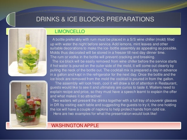 LIMONCELLO. WASHINGTON APPLE DRINKS & ICE BLOCKS PREPARATIONS A bottle preferably with rum must be placed in a S/S wine ch...