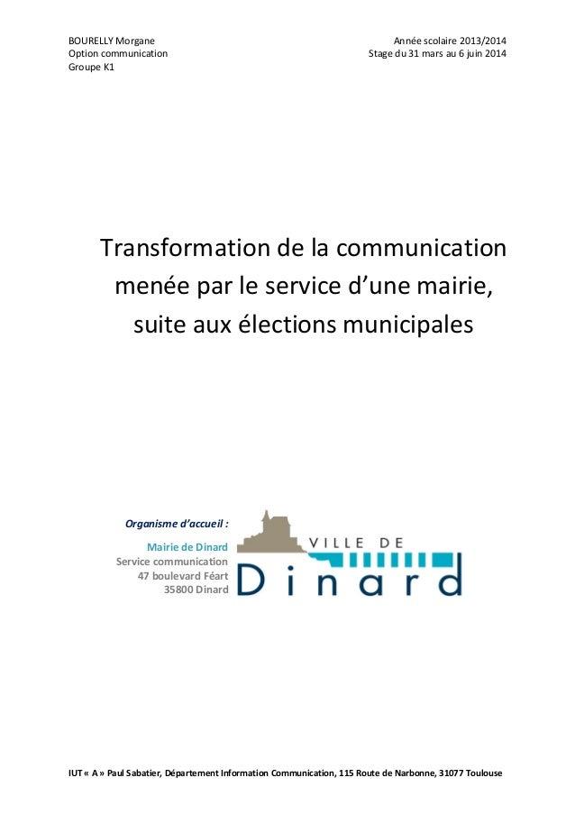 BOURELLY Morgane Année scolaire 2013/2014 Option communication Stage du 31 mars au 6 juin 2014 Groupe K1 IUT « A » Paul Sa...
