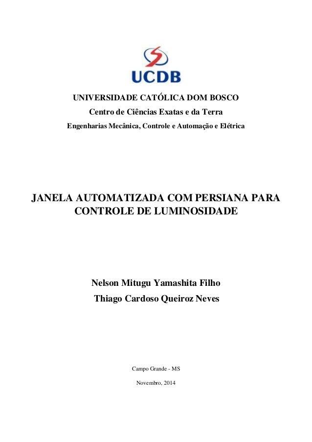 UNIVERSIDADE CATÓLICA DOM BOSCO Centro de Ciências Exatas e da Terra Engenharias Mecânica, Controle e Automação e Elétrica...