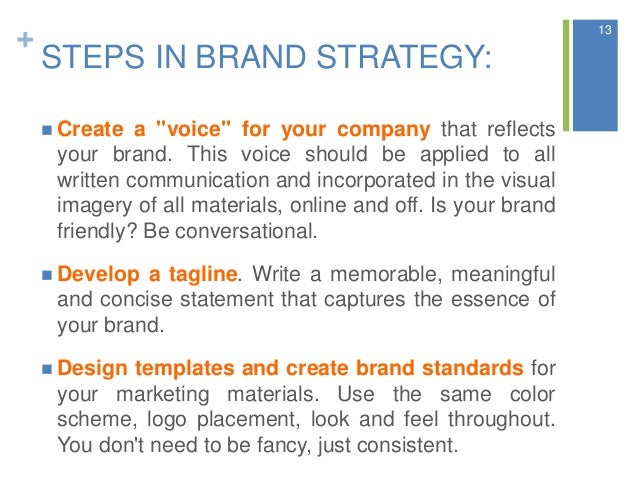 """+ STEPS IN BRAND STRATEGY:  Create a """"voice"""" for your company that reflects your brand. This voice should be applied to a..."""