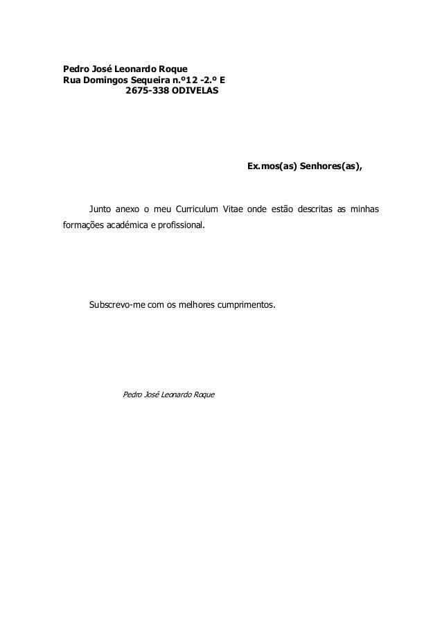Pedro José Leonardo Roque Rua Domingos Sequeira n.º12 -2.º E 2675-338 ODIVELAS Ex.mos(as) Senhores(as), Junto anexo o meu ...
