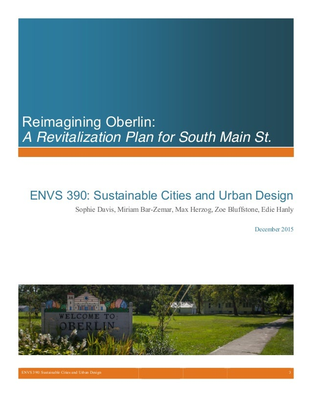 ENVS 390: Sustainable Cities and Urban Design 3 Reimagining Oberlin: A Revitalization Plan for South Main St. ENVS 390: Su...