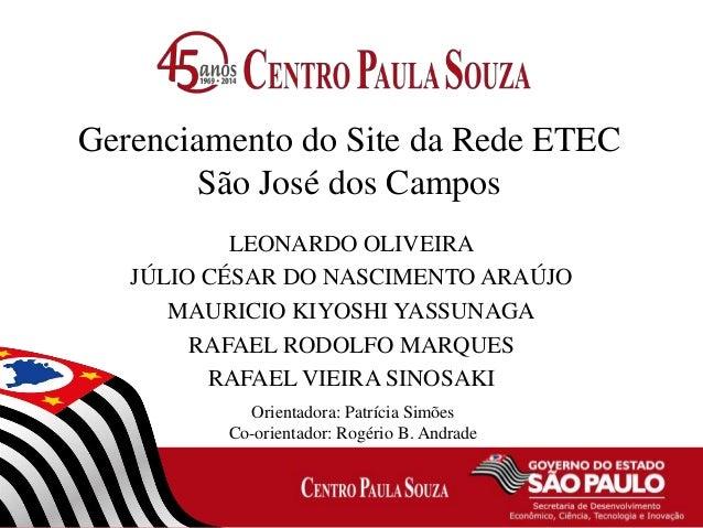 Gerenciamento do Site da Rede ETEC São José dos Campos LEONARDO OLIVEIRA JÚLIO CÉSAR DO NASCIMENTO ARAÚJO MAURICIO KIYOSHI...