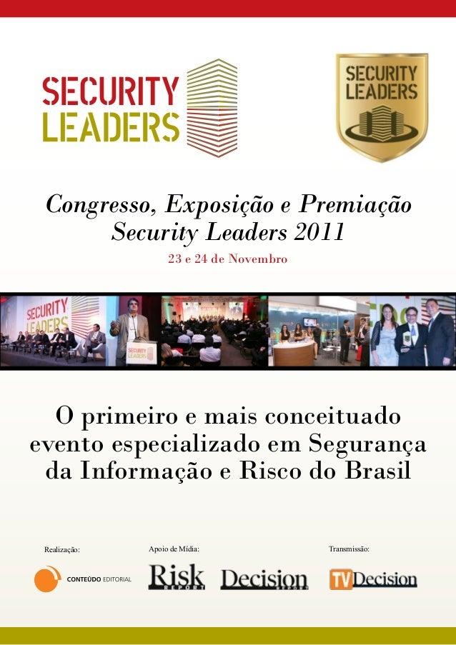 O primeiro e mais conceituado evento especializado em Segurança da Informação e Risco do Brasil Congresso, Exposição e Pre...