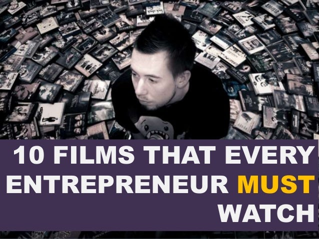 10 FILMS THAT EVERY ENTREPRENEUR MUST WATCH