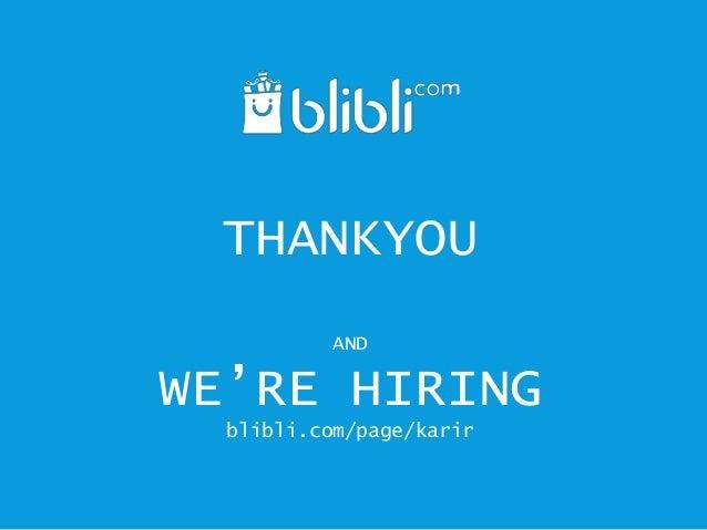 THANKYOU AND WE'RE HIRING blibli.com/page/karir