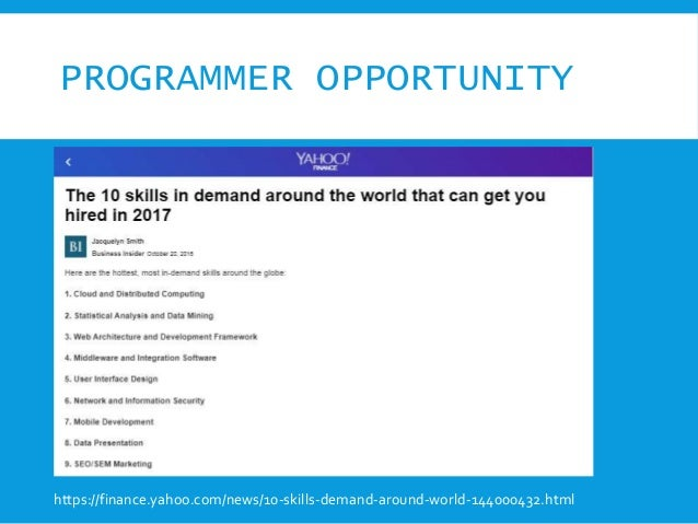 PROGRAMMER OPPORTUNITY https://finance.yahoo.com/news/10-skills-demand-around-world-144000432.html