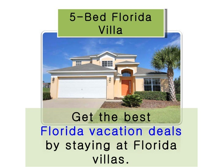 5-Bed Florida Villa Get the best Florida vacation deals by staying at Florida villas.