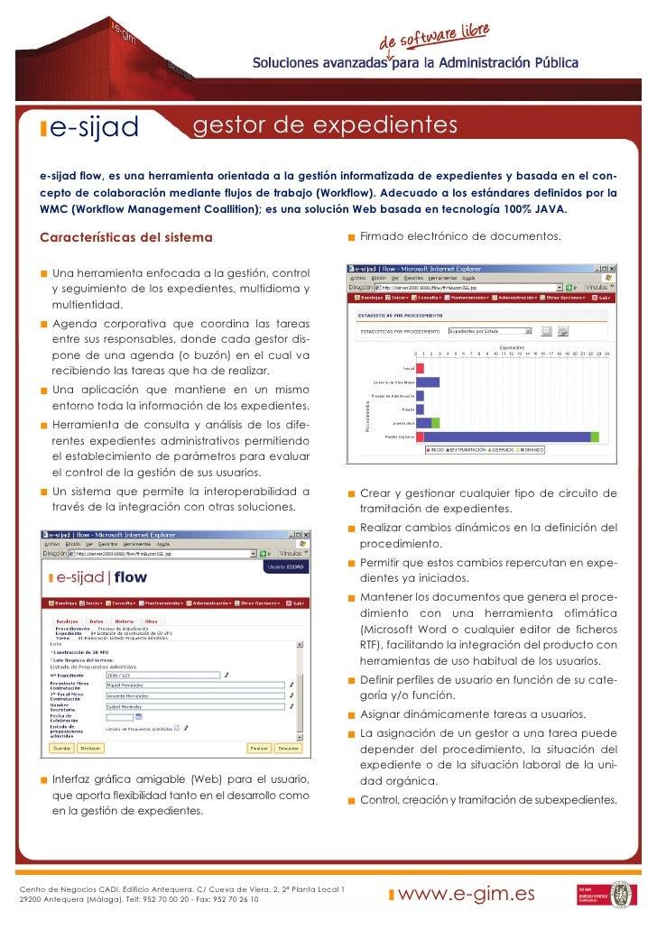 e-sijad                              gestor de expedientes      e-sijad flow, es una herramienta orientada a la gestión in...