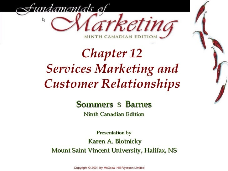 Chapter  12 Services Marketing and Customer Relationships Sommers     Barnes Ninth Canadian Edition Presentation by Karen...