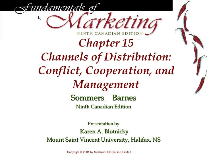 Chapter  15 Channels of Distribution: Conflict, Cooperation, and Management Sommers     Barnes Ninth Canadian Edition Pre...