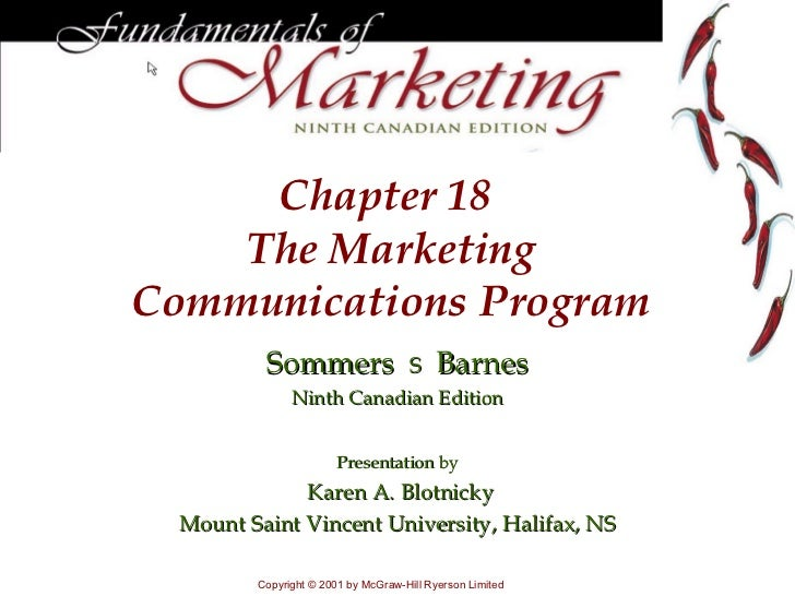 Chapter  18  The Marketing Communications Program Sommers     Barnes Ninth Canadian Edition Presentation by Karen A. Blot...
