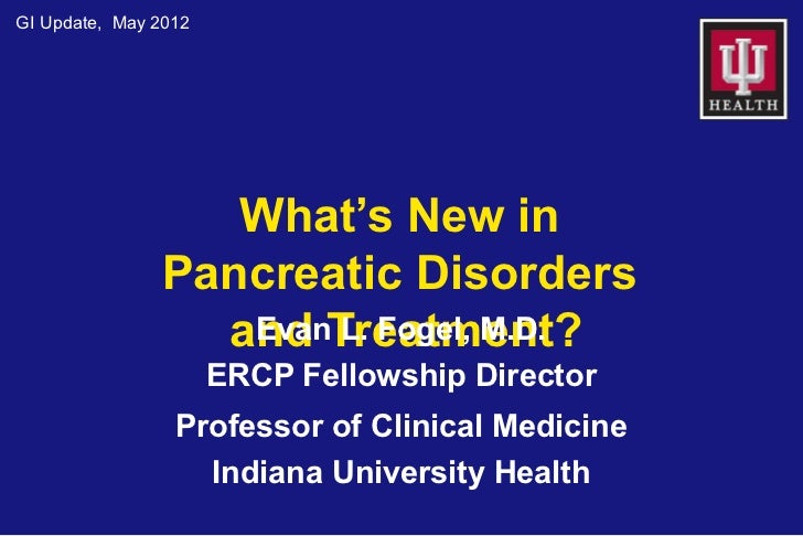 GI Update, May 2012                  What's New in               Pancreatic Disorders                 and Treatment?      ...