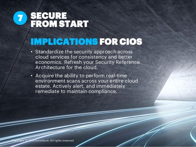IMPLICATIONS FOR CIOS • Standardize the security approach across cloud services for consistency and better economics. Refr...