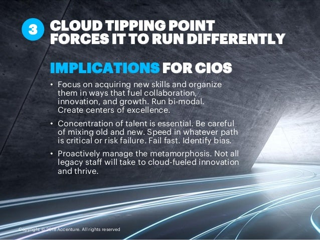 IMPLICATIONS FOR CIOS • Focus on acquiring new skills and organize them in ways that fuel collaboration, innovation, and g...