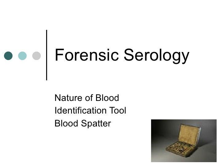 Forensic Serology Nature of Blood Identification Tool Blood Spatter