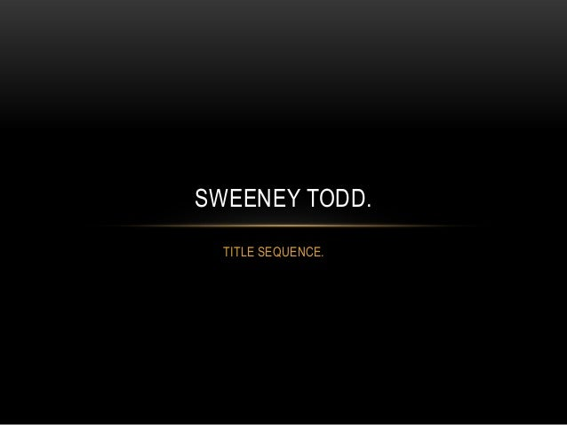 SWEENEY TODD.  TITLE SEQUENCE.