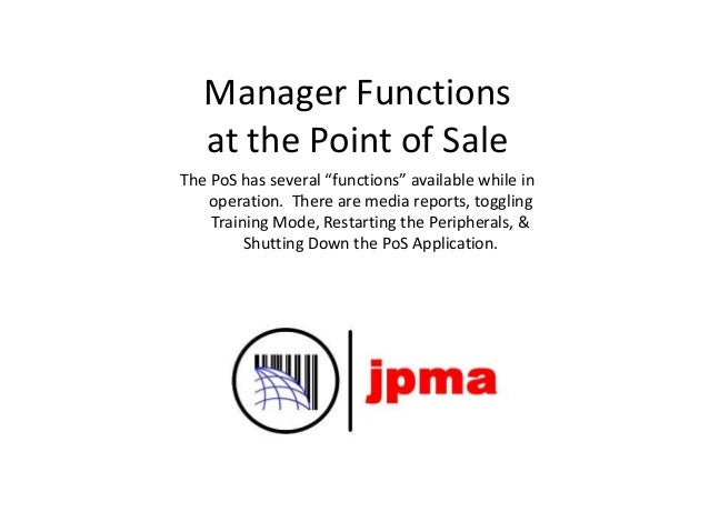 "Manager Functions at the Point of Sale The PoS has several ""functions"" available while in operation. There are media repor..."