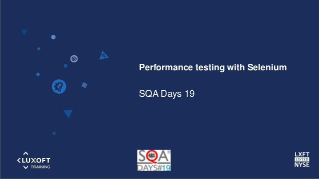 www.luxoft-training.com Performance testing with Selenium SQA Days 19