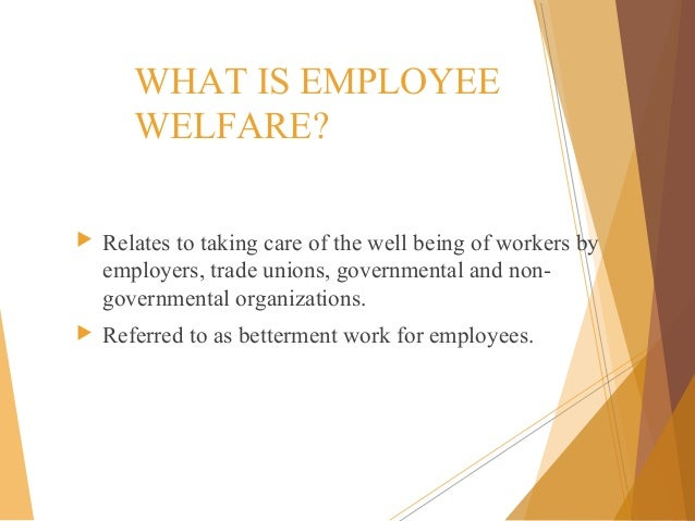 Administration of welfare amenities and fringe benefits ppt