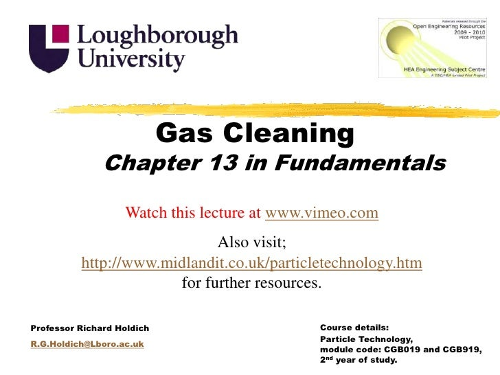Gas Cleaning<br />Chapter 13 in Fundamentals<br />Watch this lecture at www.vimeo.com<br />Also visit; http://www.midlandi...