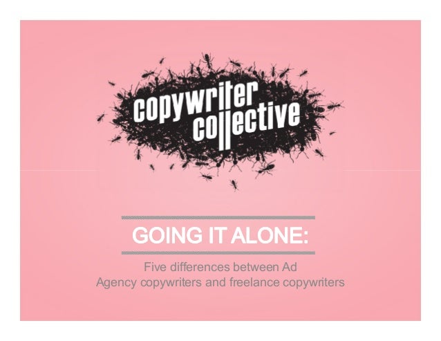 Five differences between Ad Agency copywriters and freelance copywriters