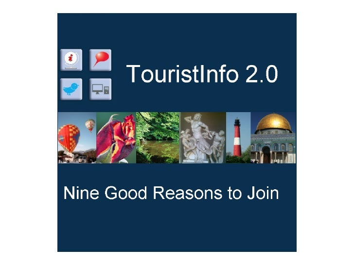 Nine good reasons to join      TouristInfo 2.0            &    Examples and tips   on how you can use itA Social Network f...