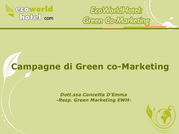 EcoWorldHotel:                 Green Co-MarketingCampagne di Green co-Marketing          Dott.ssa Concetta D'Emma        -...