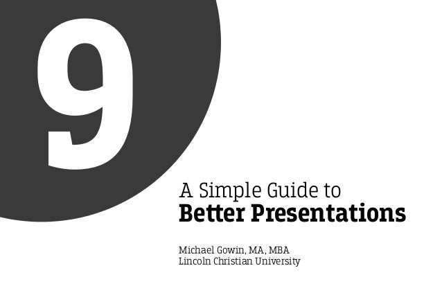 9   A Simple Guide to    Be‫﬙‬er Presentations