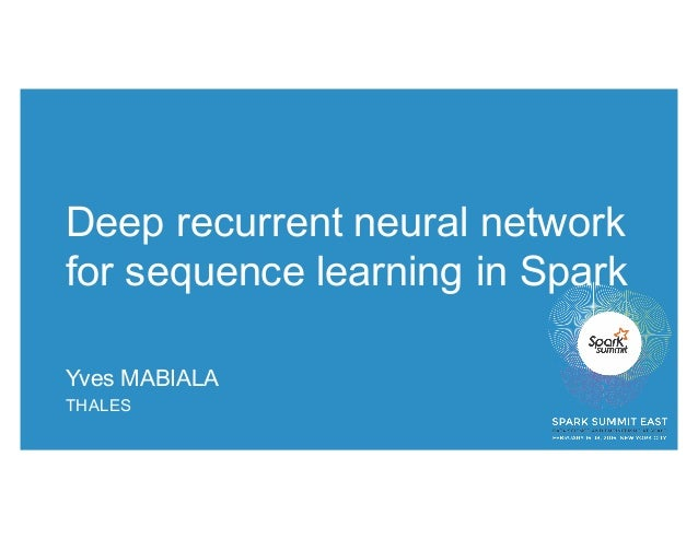 Deep recurrent neural network for sequence learning in Spark Yves MABIALA THALES