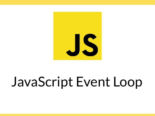 Globalcode – Open4education JavaScript Event Loop