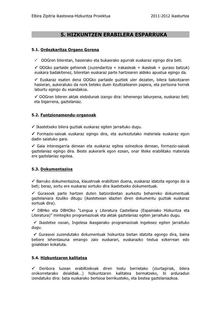 Elbira Zipitria ikastexea-Hizkuntza Proiektua                   2011-2012 ikasturtea                5. HIZKUNTZEN ERABILER...