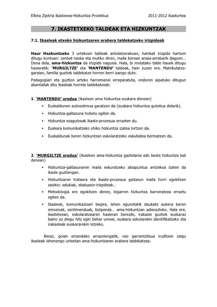 Elbira Zipitria ikastexea-Hizkuntza Proiektua                   2011-2012 ikasturtea           7. IKASTETXEKO TALDEAK ETA ...