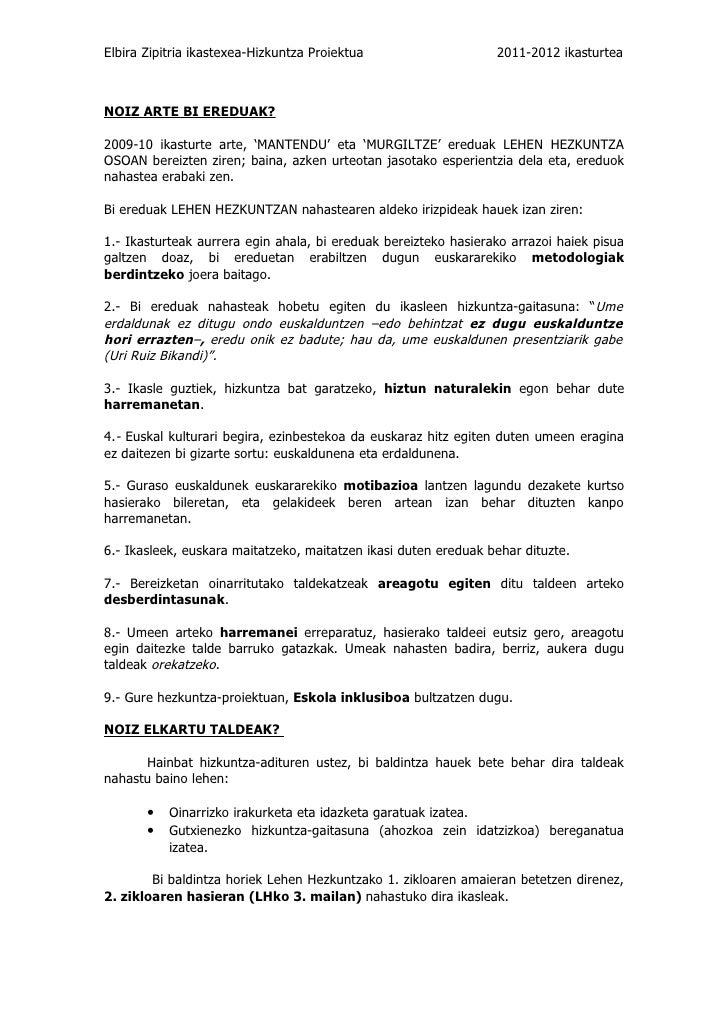 Elbira Zipitria ikastexea-Hizkuntza Proiektua                    2011-2012 ikasturteaNOIZ ARTE BI EREDUAK?2009-10 ikasturt...