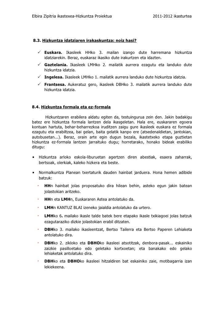 Elbira Zipitria ikastexea-Hizkuntza Proiektua                       2011-2012 ikasturtea8.3. Hizkuntza idatziaren irakasku...