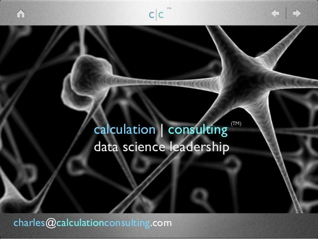 calculation | consulting data science leadership (TM) c|c (TM) charles@calculationconsulting.com