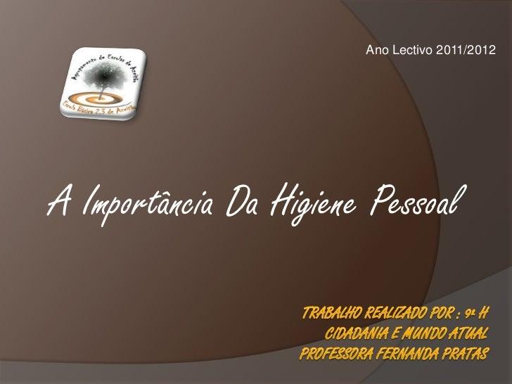 Ano Lectivo 2011/2012A Importância Da Higiene Pessoal