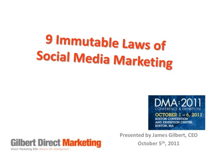 9 Immutable Laws ofSocial Media Marketing <br />Presented by James Gilbert, CEO<br />October 5th, 2011<br />