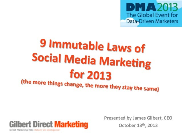 9	   Immutable	   Laws	   of	    	    Social	   Media	   Marke7 ng	   	    for	   2013	    (the	   more	   things	   cha  ...