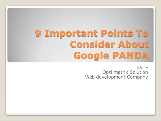 9 Important Points To Consider About Google PANDA By :- Opti matrix Solution Web development Company