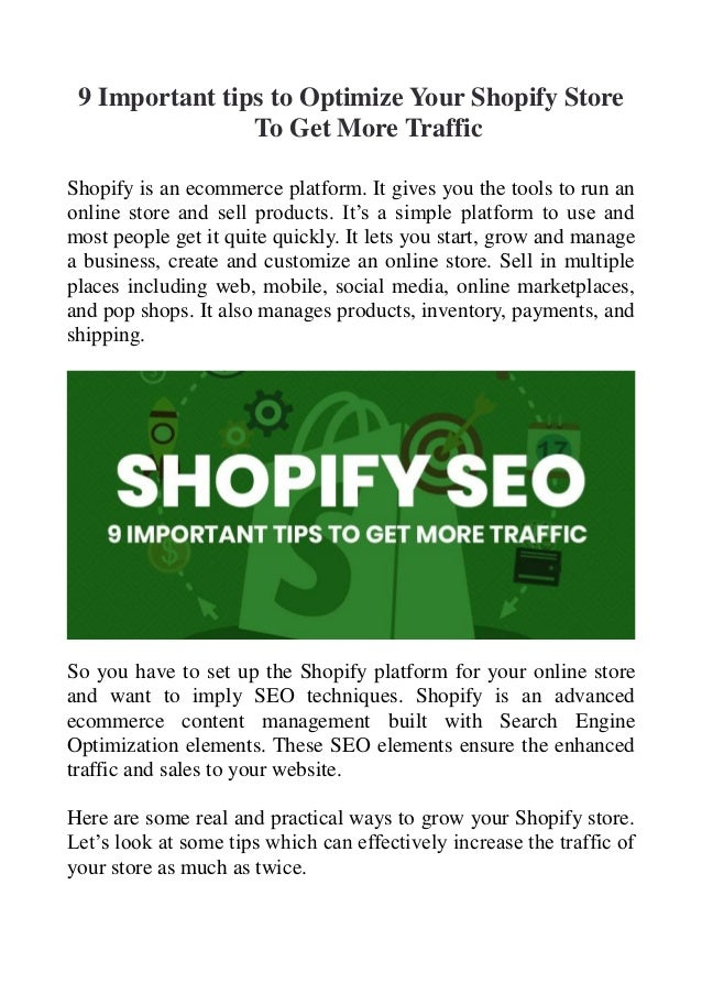 9 Important tips to Optimize Your Shopify Store To Get More Traffic Shopify is an ecommerce platform. It gives you the too...