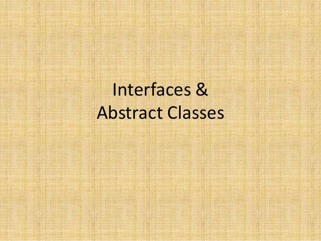 Interfaces &Abstract Classes