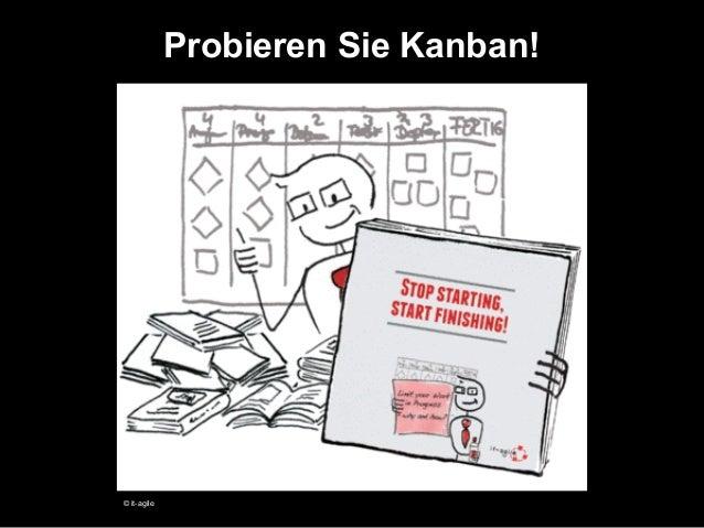 Probieren Sie Kanban!  © it-agile
