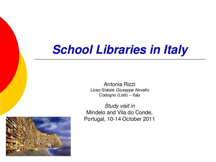 School Libraries in Italy             Antonia Rizzi       Liceo Statale Giuseppe Novello           Codogno (Lodi) – Italy ...