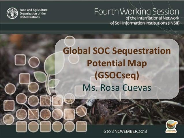 Global SOC Sequestration Potential Map (GSOCseq) Ms. Rosa Cuevas