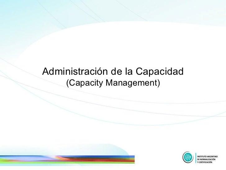 Administración de la Capacidad (Capacity Management)