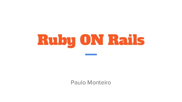 Ruby ON Rails Paulo Monteiro