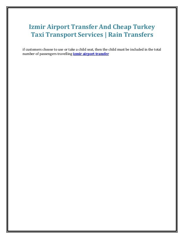 Izmir Airport Transfer And Cheap Turkey  Taxi Transport Services | Rain Transfers  if customers choose to use or take a ch...