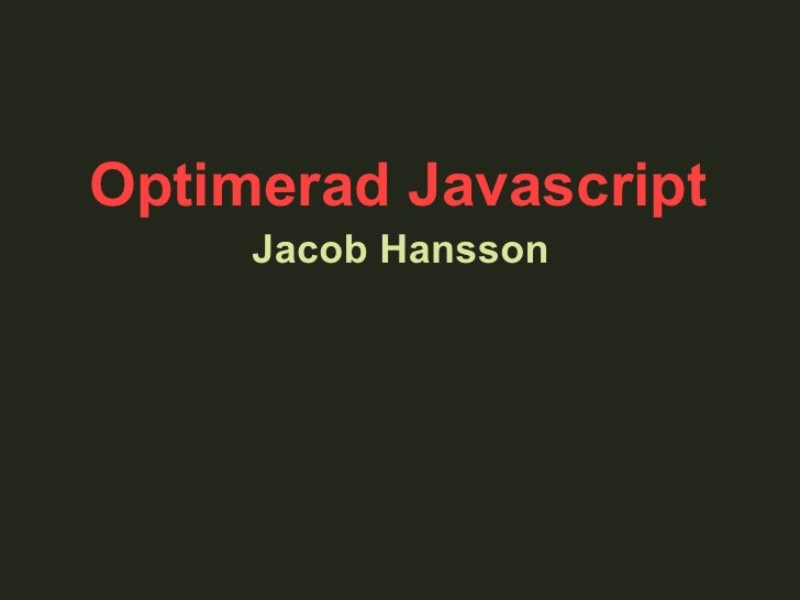 Jacob Hansson Optimerad Javascript