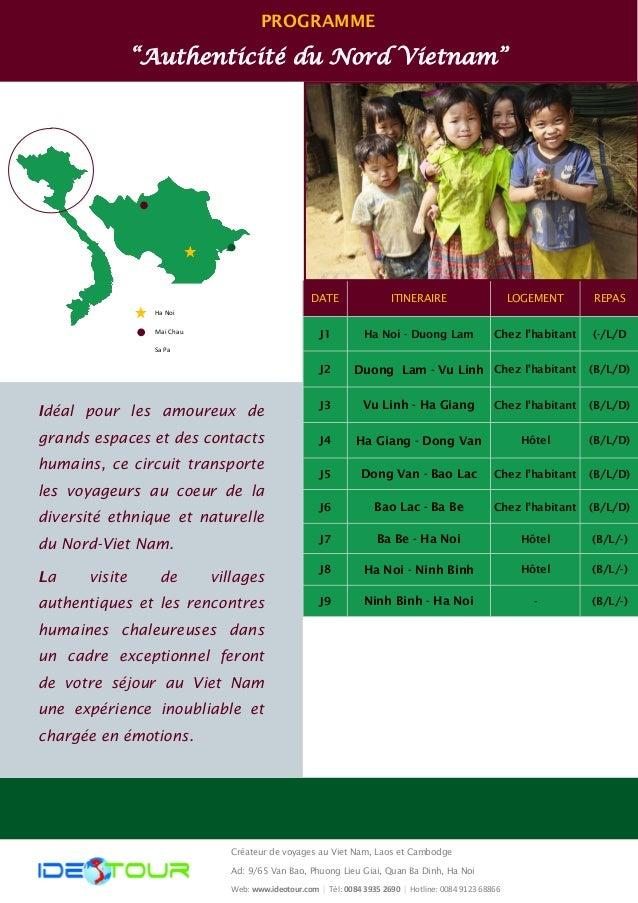 """PROGRAMME """"Authenticité du Nord Vietnam"""" DATE ITINERAIRE LOGEMENT REPAS J1 Ha Noi - Duong Lam Chez l'habitant (-/L/D J2 Du..."""